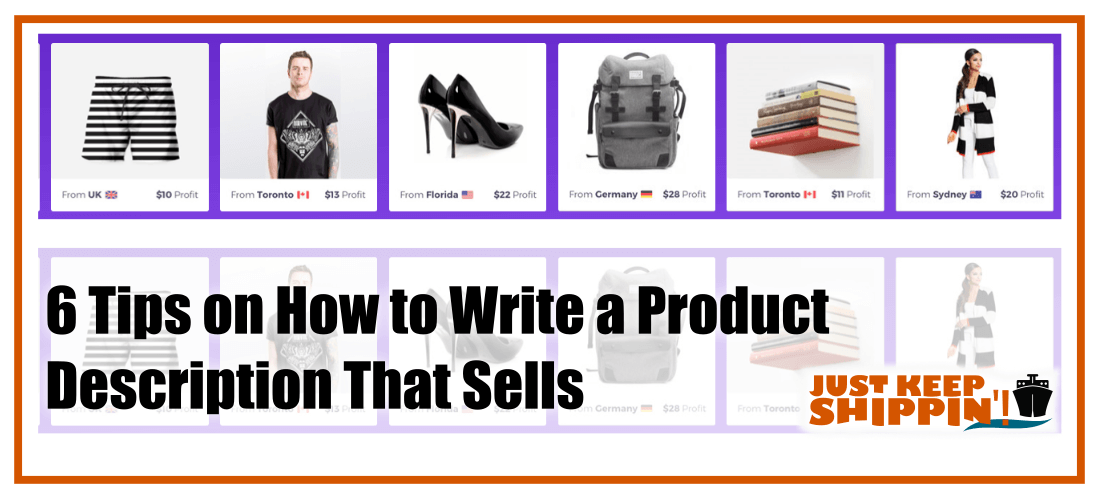 6 Tips on How to Write a Product Description That Sells