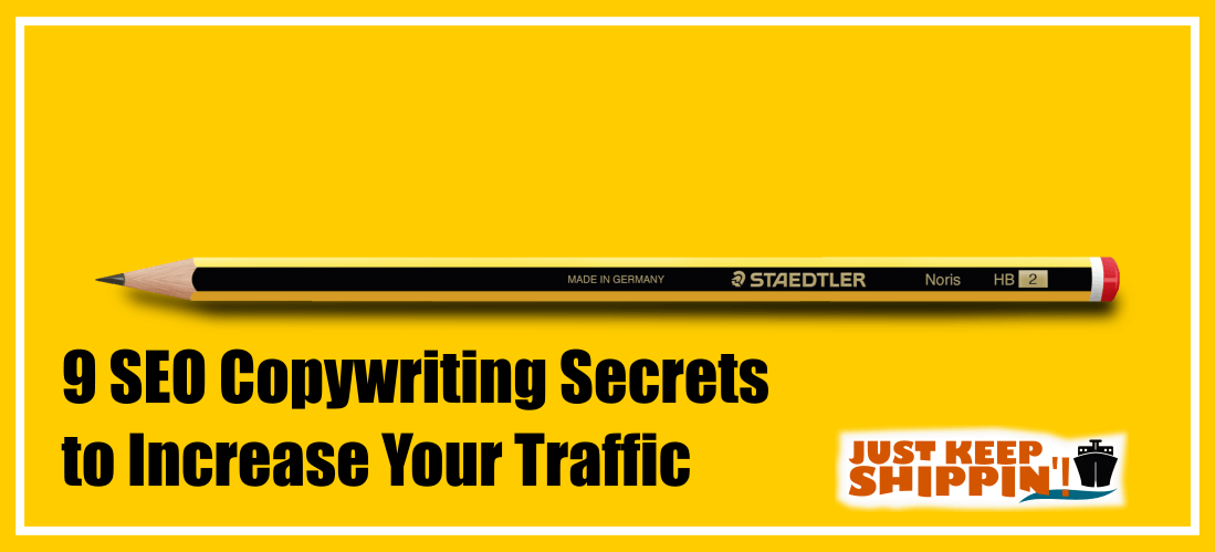 9 SEO Copywriting Secrets to Increase Your Traffic
