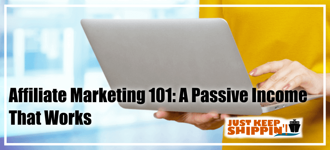 Affiliate Marketing 101: A Semi-Passive Income That Works