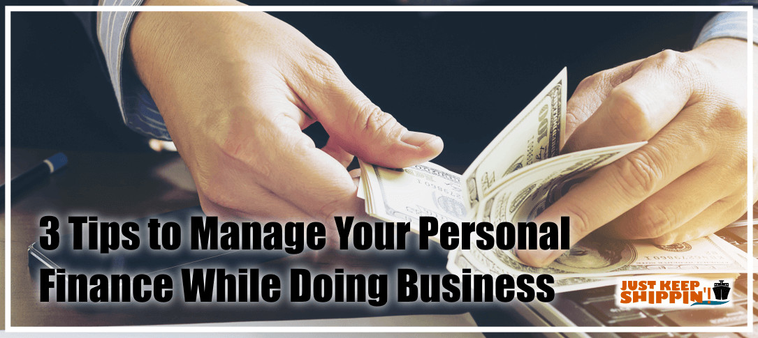 3 Tips to Manage Your Personal Finance While Doing Business