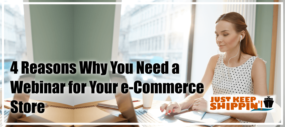 4 Reasons Why You Need a Webinar for Your e-Commerce Store