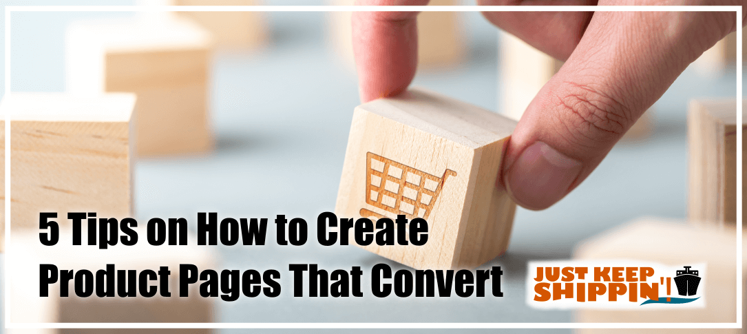 5 Tips on How to Create Product Pages That Convert