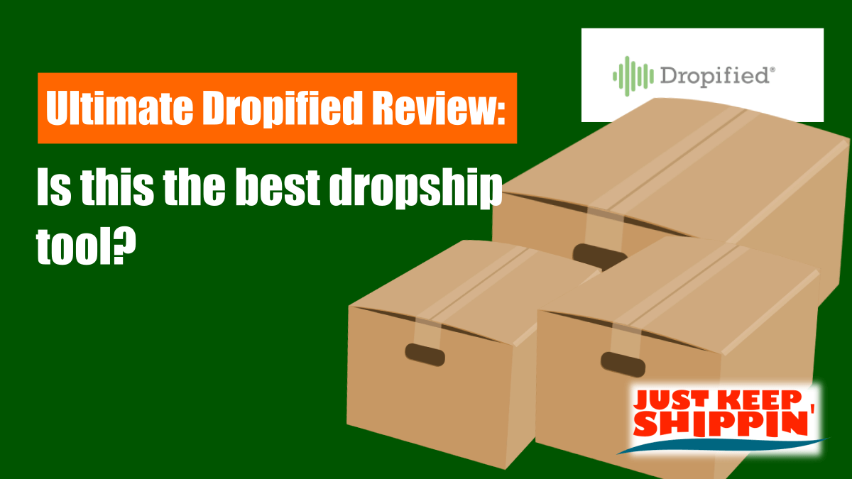 Ultimate Dropified Review: the best dropship tool?