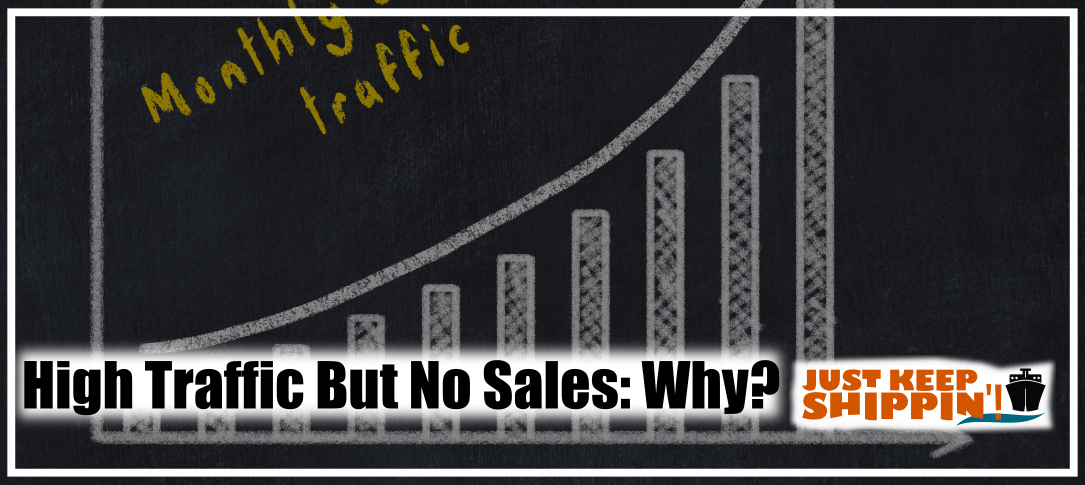 High Traffic But No Sales: Why?