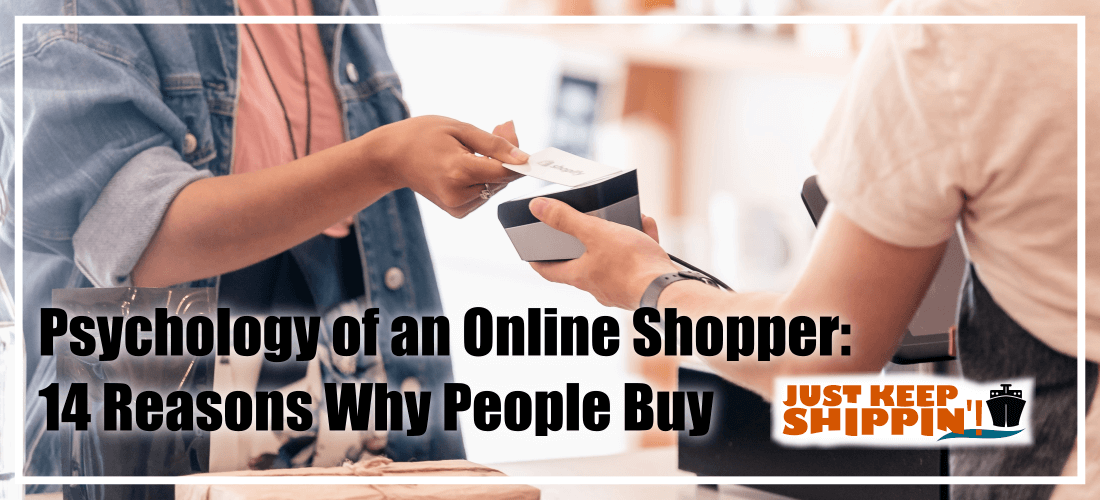 Psychology of an Online Shopper: 14 Reasons Why People Buy