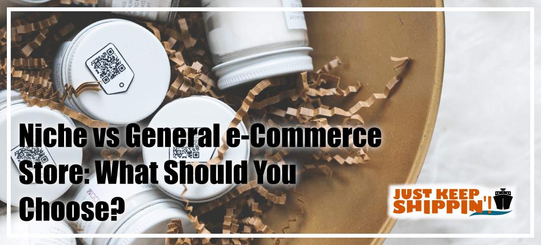 Niche or General Store: What Should You Choose?