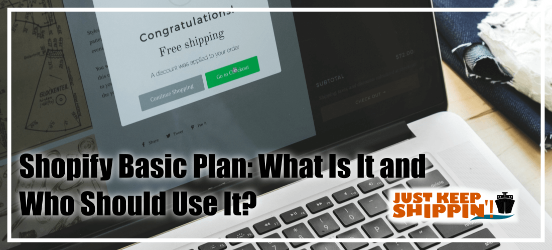 Shopify Basic Plan: What Is It and Who Should Use It?