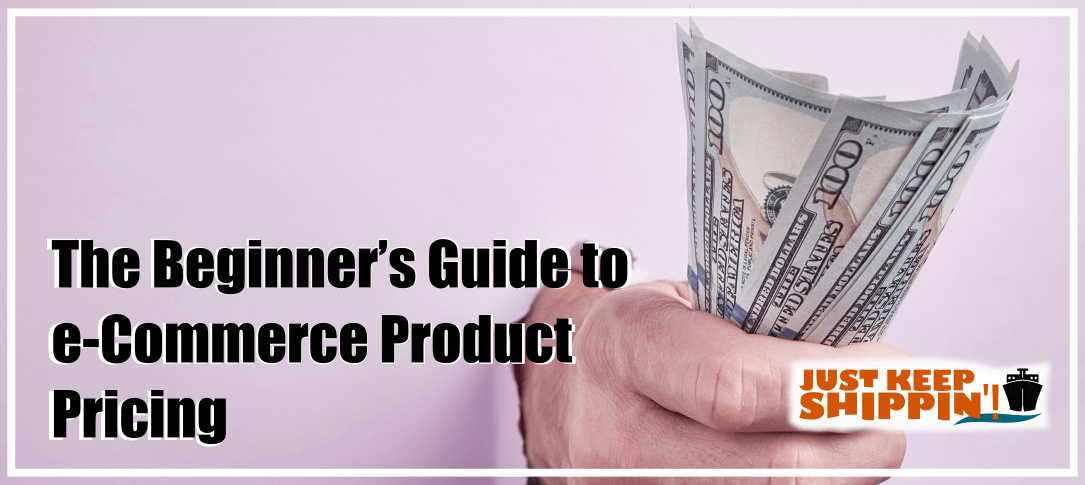 The Beginner's Guide to e-Commerce Product Pricing