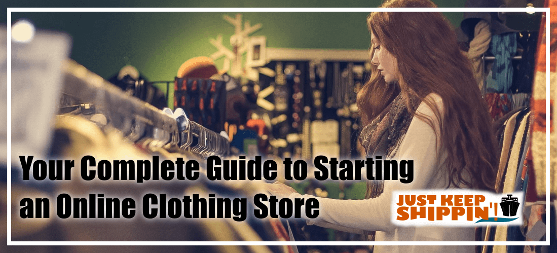 Your Complete Guide to Starting an Online Clothing Store