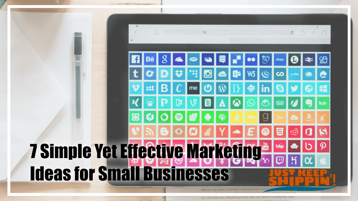 7 Simple Yet Effective Marketing Ideas for Small Businesses