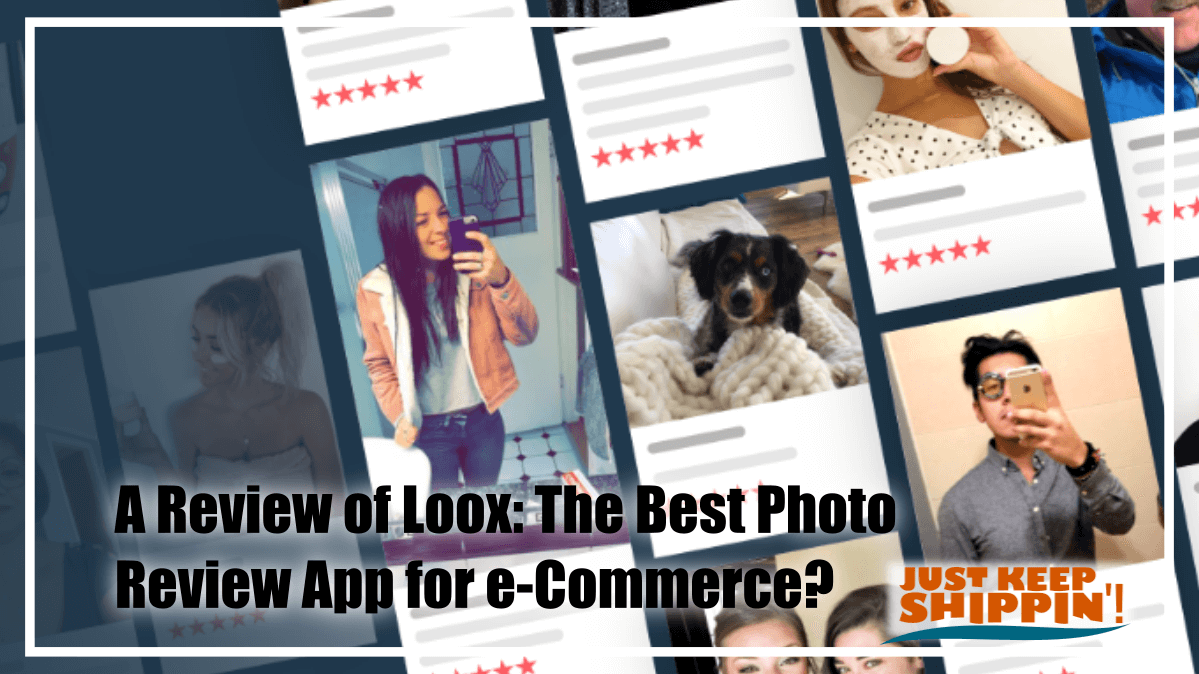 A Review of Loox: The Best Photo Review App for e-Commerce?
