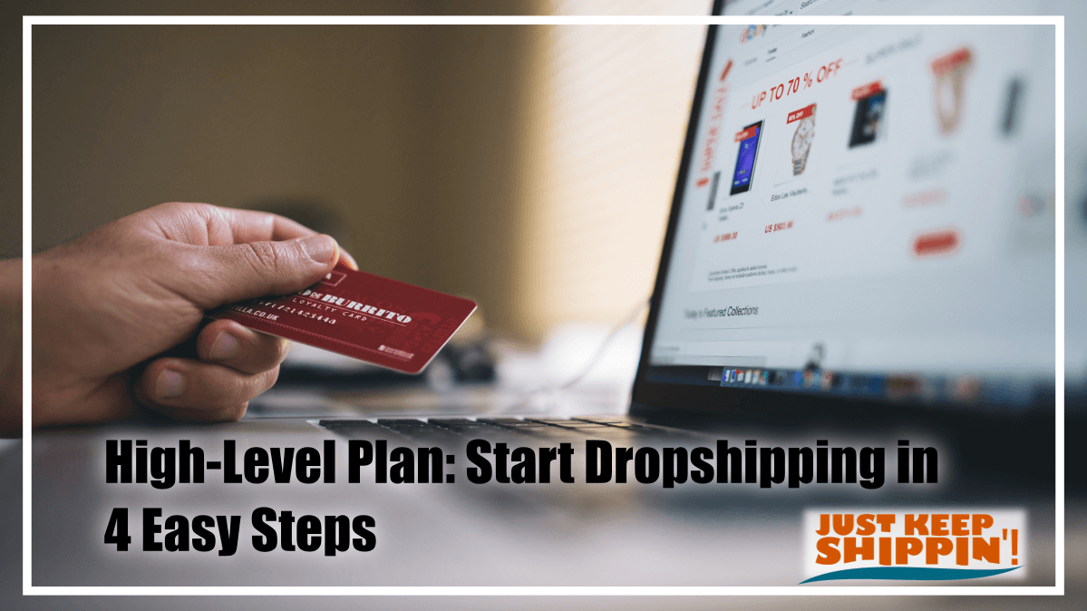 High-Level Plan: Start Dropshipping in 4 Easy Steps