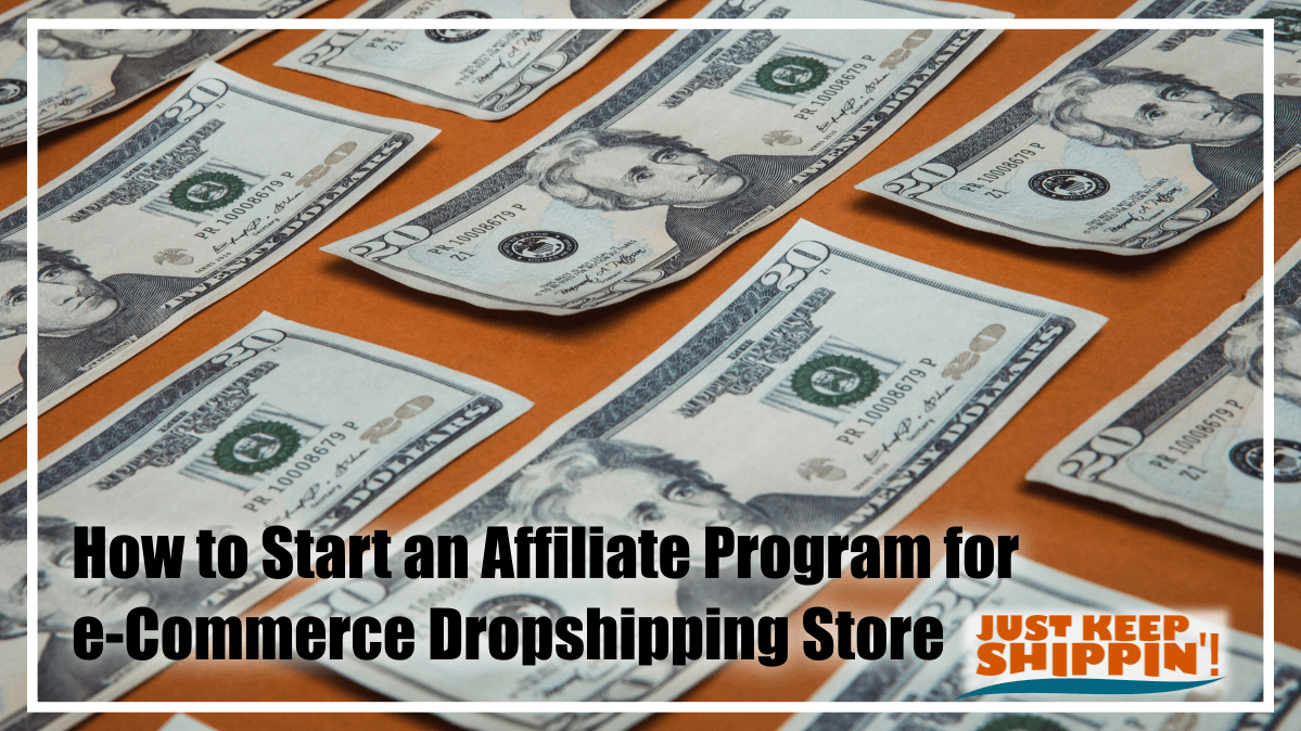 How to Start an Affiliate Program for e-Commerce Dropshipping Store