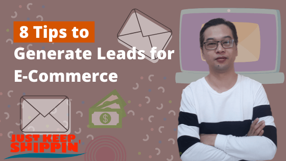 8 Tips to Generate Leads for E-Commerce