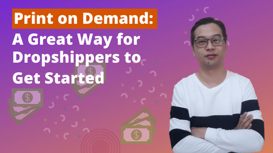 Print on Demand: A Great Way for Dropshippers to Get Started