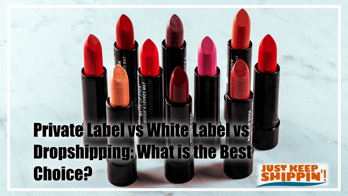 Private Label vs White Label vs Dropshipping: What is the Best Choice?