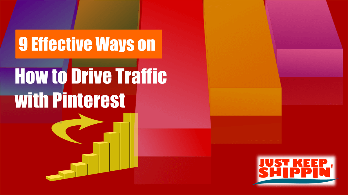 9 Effective Ways on How to Drive Traffic with Pinterest