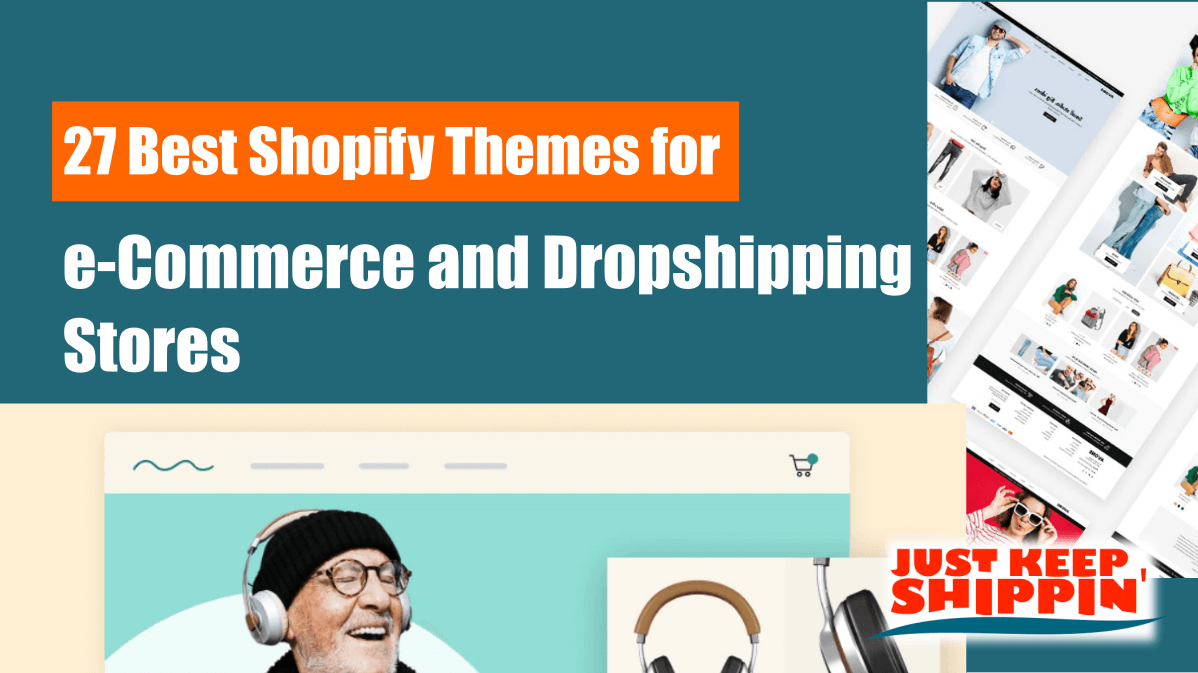 27 Best Shopify Themes for e-Commerce and Dropshipping Stores