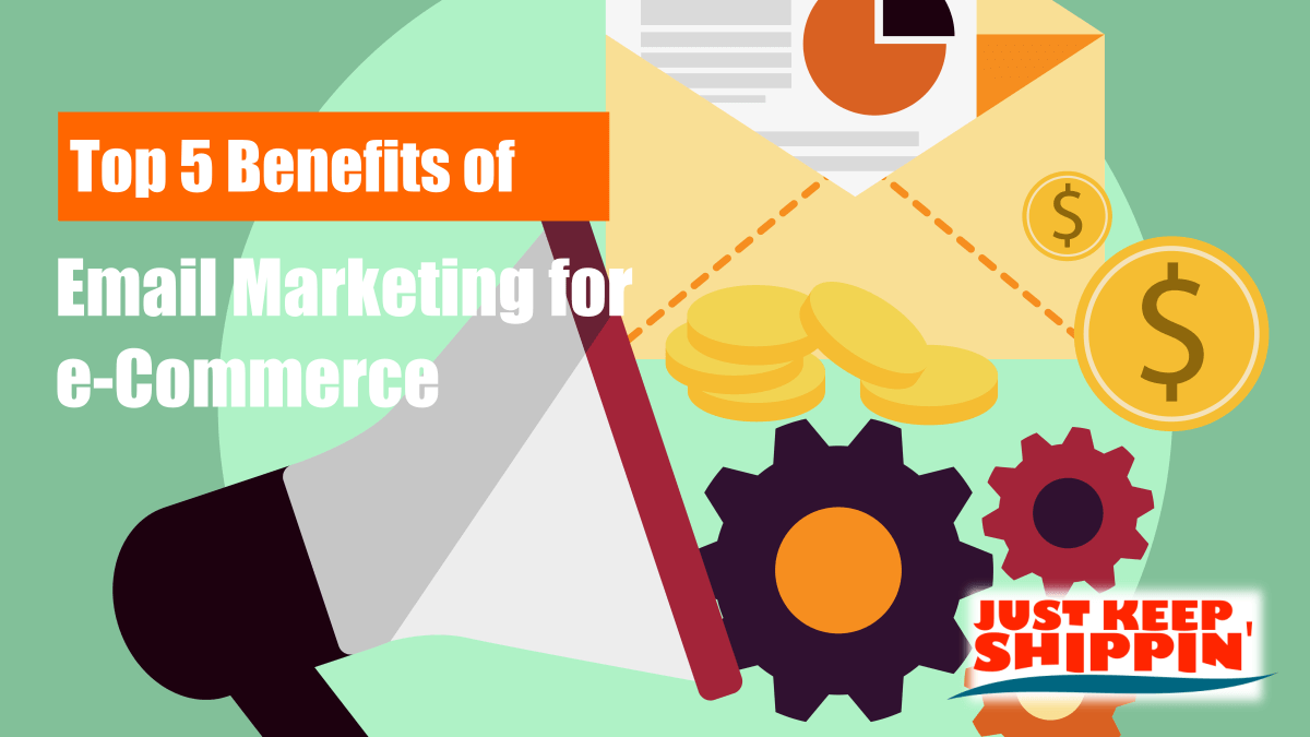 Top 5 Benefits of Email Marketing for e Commerce