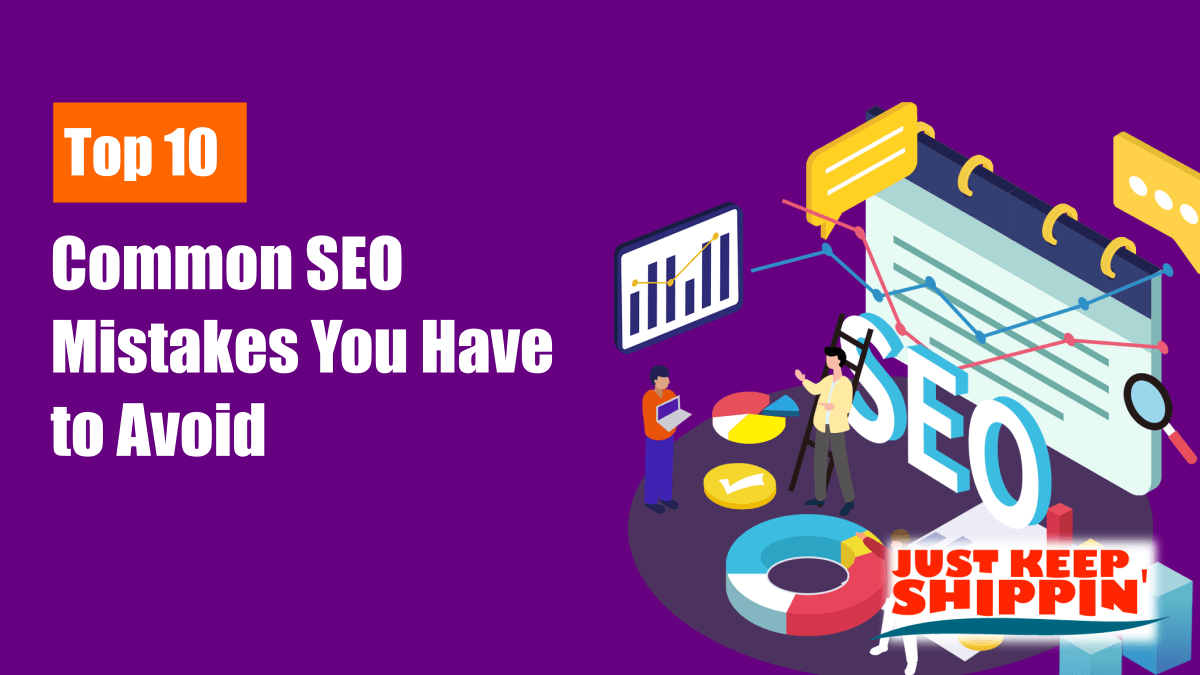 Top 10 Common SEO Mistakes You Have to Avoid