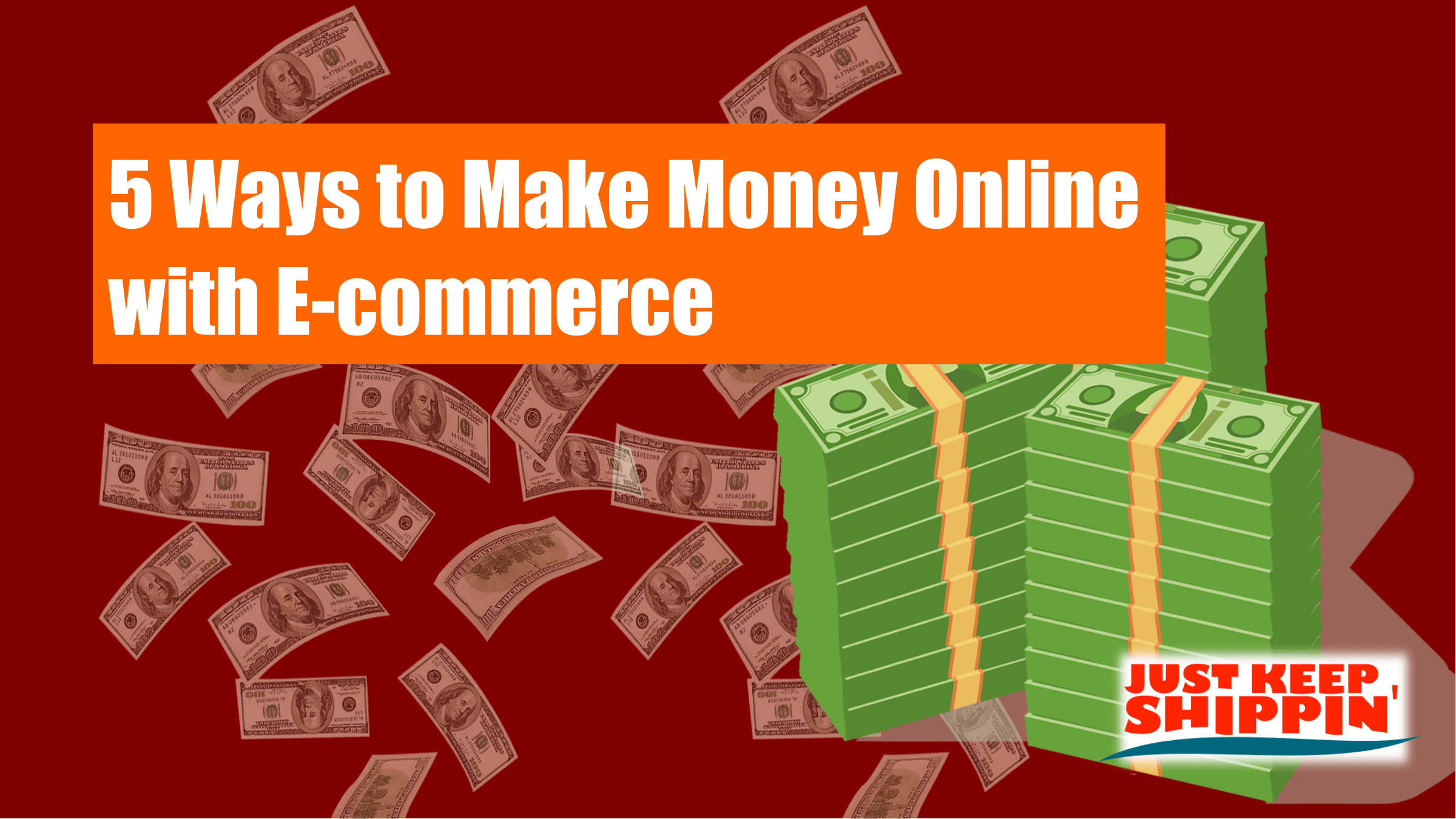 5 Ways to Make Money Online With Ecommerce