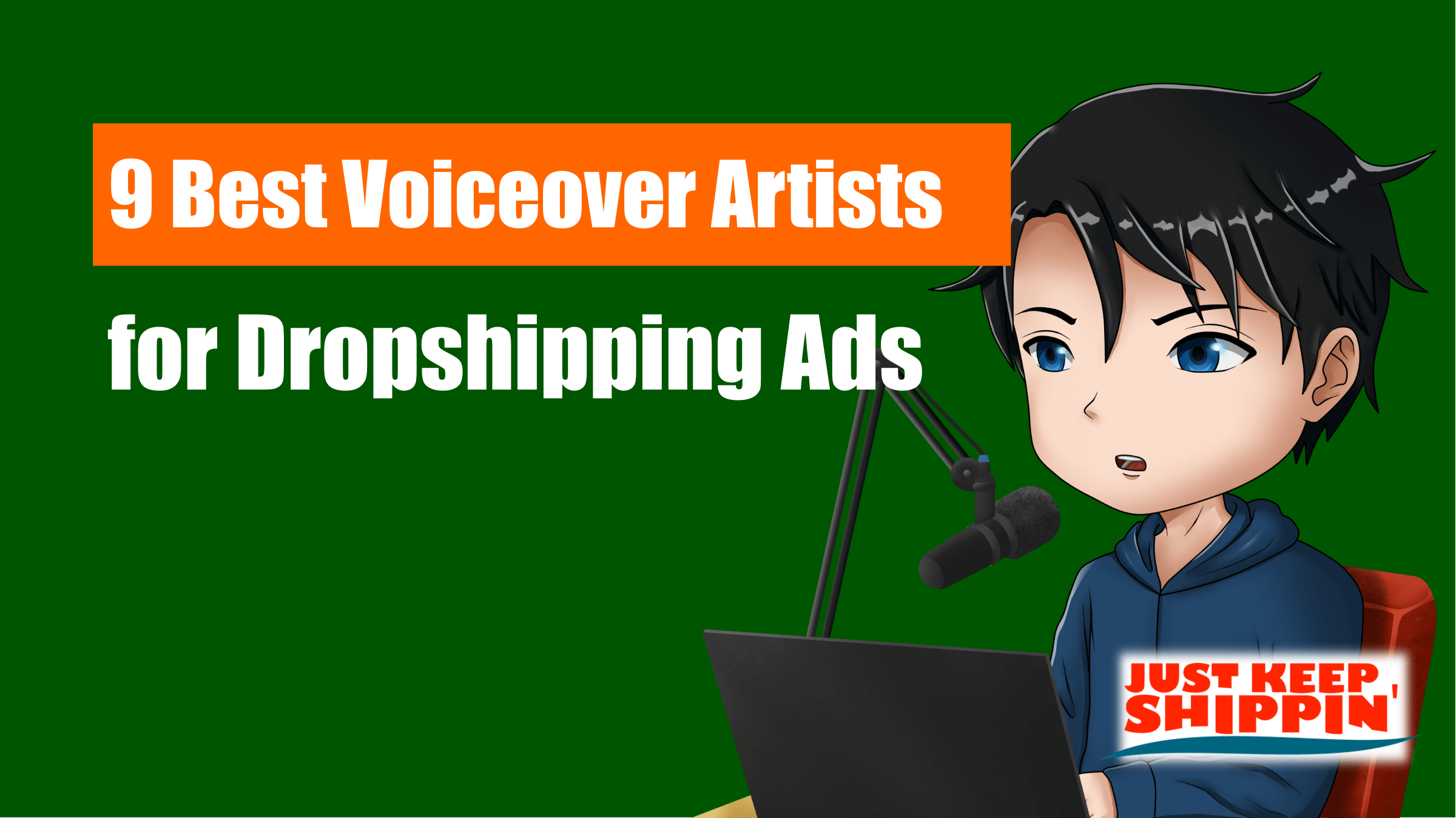 Best Voiceover Artists for Your Dropshipping Ad